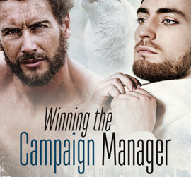 Winning the Campaign Manager by Lucy Felthouse @EvernightPub #PNR #MM #Romance #Excerpt